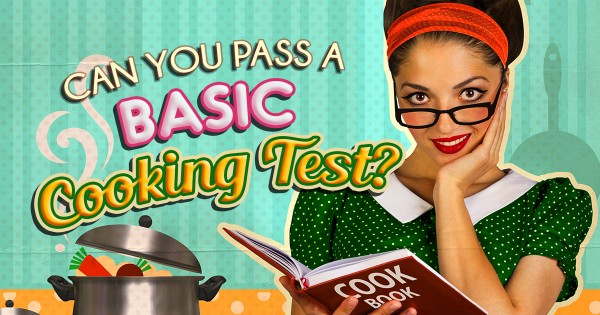 Can You Pass A Basic Cooking Test?