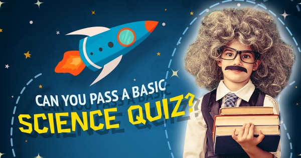 Can You Pass A Basic Science Quiz?
