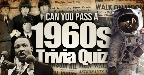 Can You Pass A 1960s Trivia Quiz?