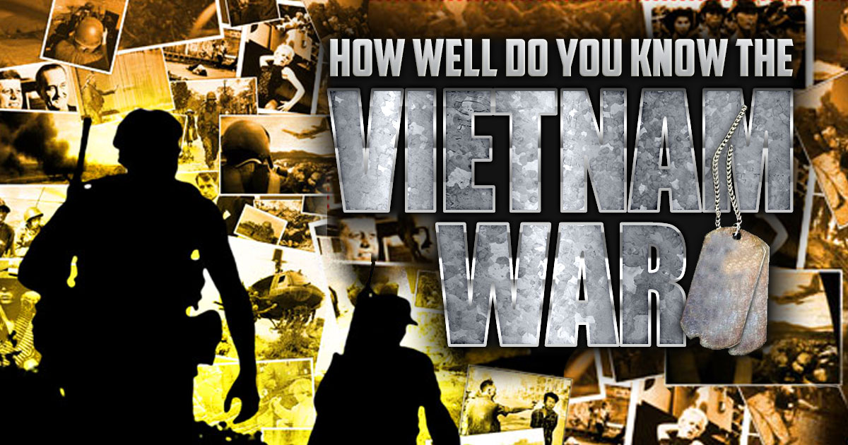 How Well Do You Know The Vietnam War?