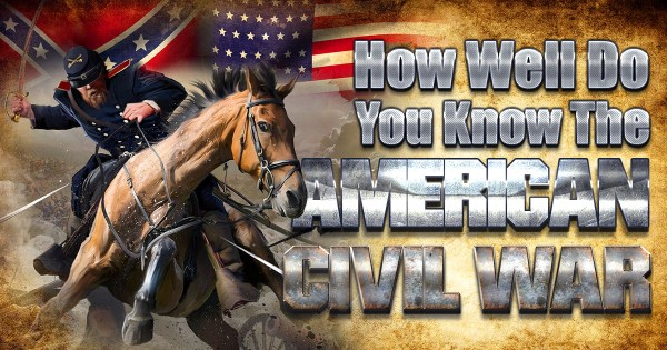 How Well Do You Know The Civil War?