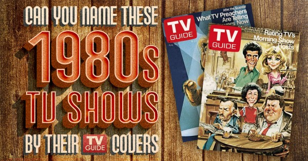 Can You Name These 1980s TV Shows By Their TV Guide Covers?