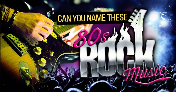 Can You Name These 1980s Rock Songs?