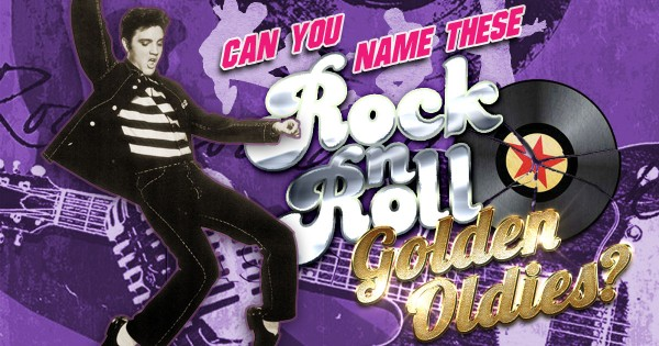 Can You Name These Rock 'n' Roll Golden Oldies?