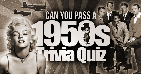 Can You Pass A 1950s Trivia Quiz?