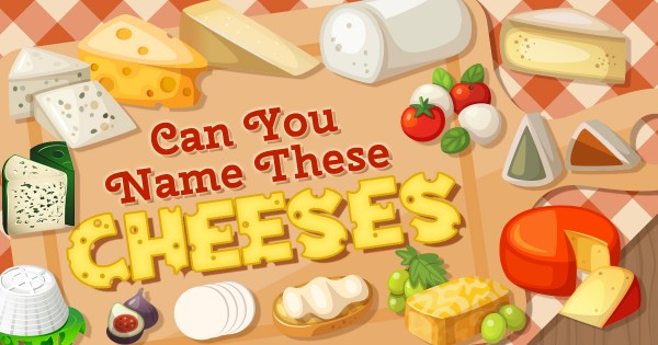 Can You Name These Cheeses?