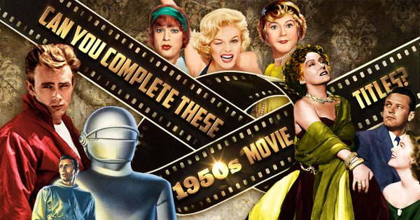 Can You Complete These 1950s Movie Titles?