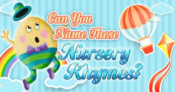 Can You Name These Nursery Rhymes?