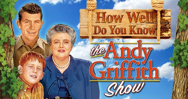 "How Well Do You Know ""The Andy Griffith Show""? (Easy Level)"