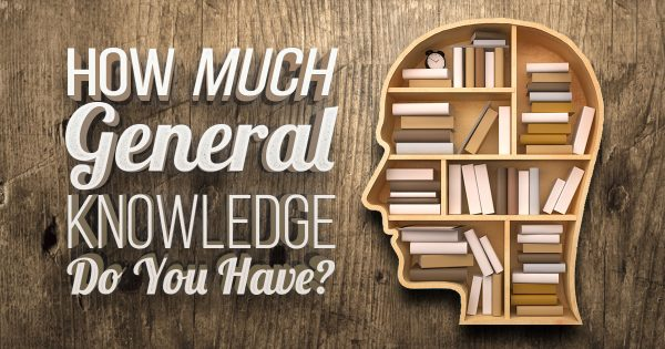 How Much General Knowledge Do You Have?