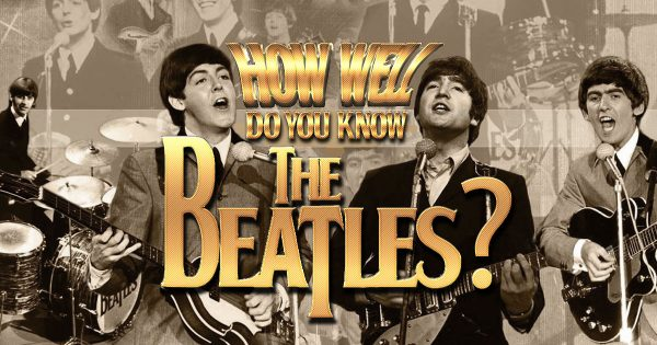 How Well Do You Know The Beatles?
