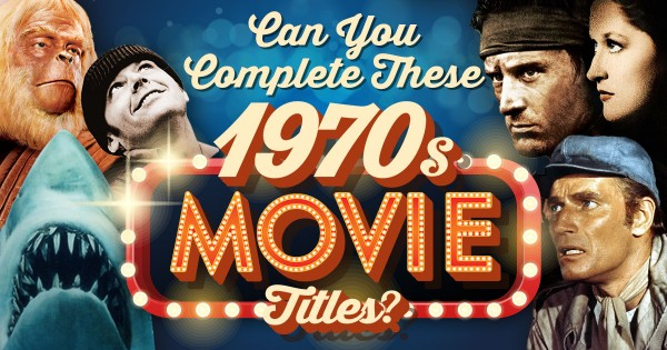 Can You Complete These 1970s Movie Titles?