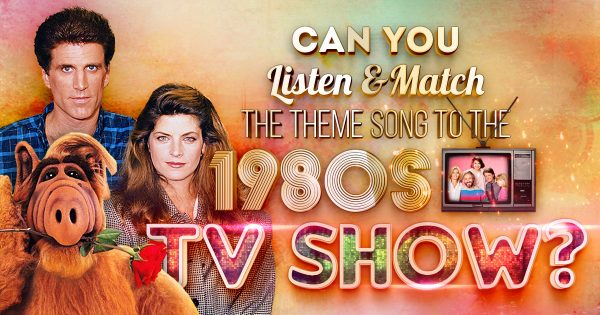 Can You Listen And Match The Theme Song To The 1980s TV Show?
