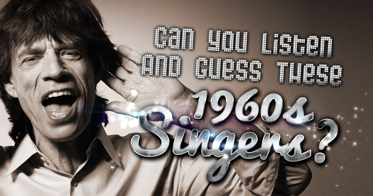 Can You Listen And Guess These 1960s Singers?
