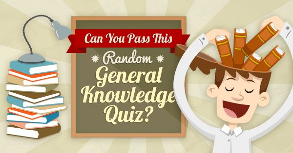 Can You Pass This Random General Knowledge Quiz?