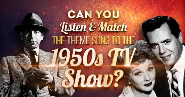 Can You Listen And Match The Theme Song To The 1950s TV Show?