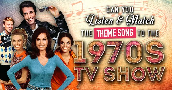 Can You Listen And Match The Theme Song To The 1970s TV Show?