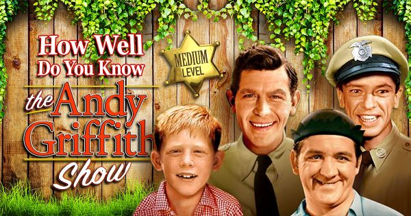 "How Well Do You Know ""The Andy Griffith Show""? (Medium Level)"