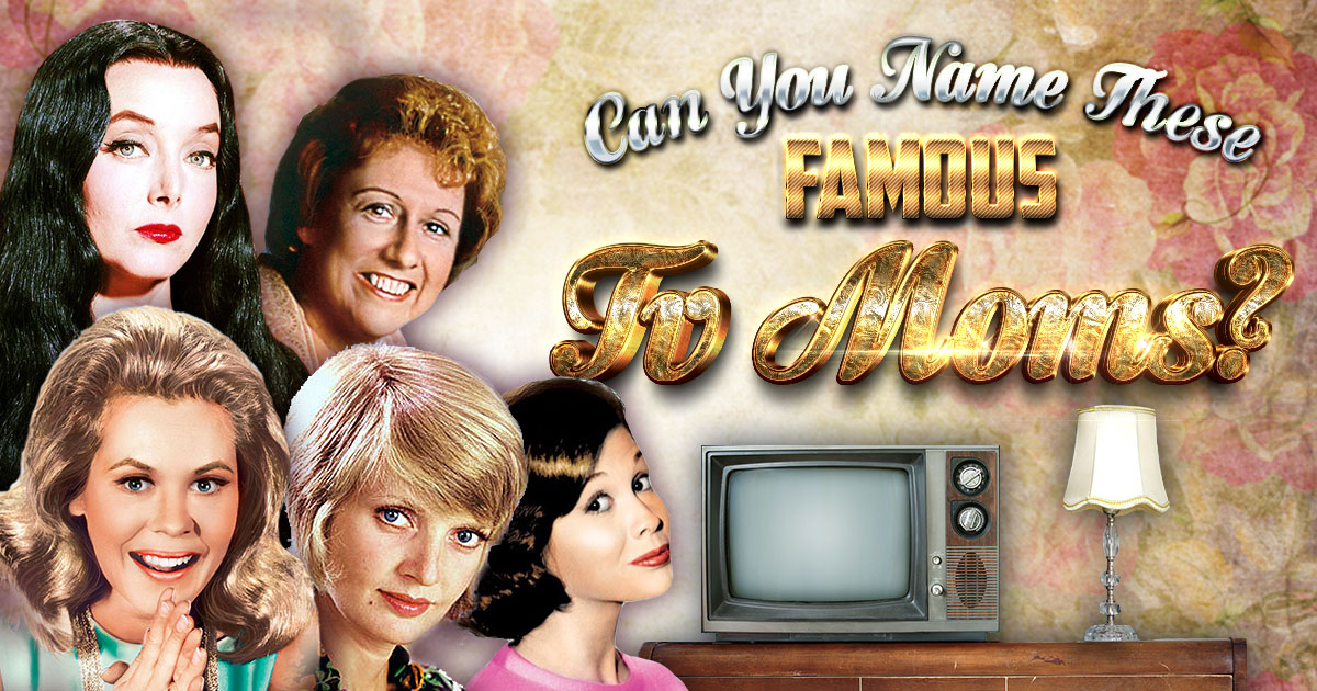Can You Name These Famous TV Moms?