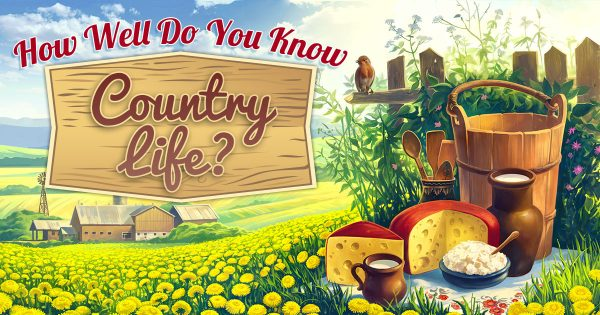 How Well Do You Know Country Life?