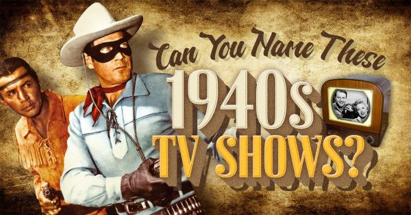 Can You Name These 1940s TV Shows?