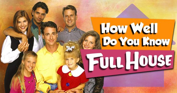 How Well Do You Know 'Full House'?