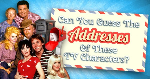 Can You Guess The Addresses Of These TV Characters?
