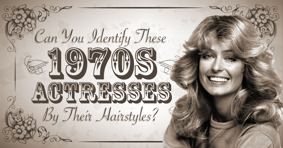 Can You Identify These 1970s Actresses By Their Hairstyles?