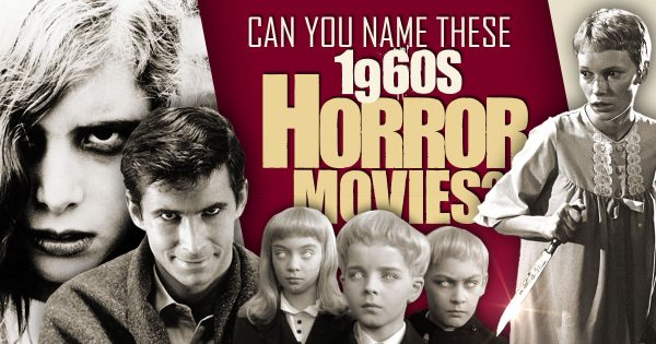 Can You Name These 1960s Horror Movies?