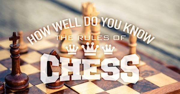How Well Do You Know The Rules Of Chess?