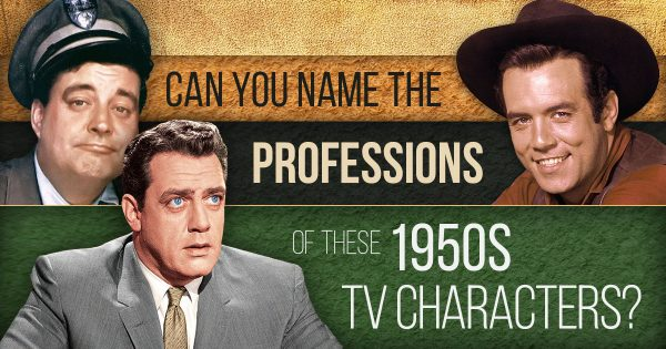 Can You Name The Professions Of These 1950s TV Characters?