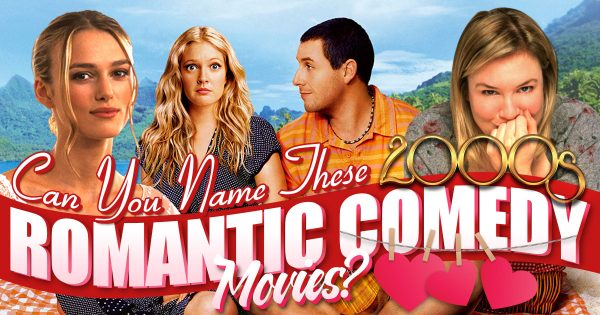 Can You Name These 2000s Romantic Comedy Movies?