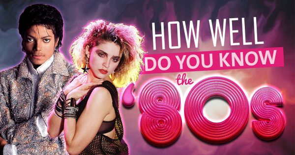 How Well Do You Know The 1980s?
