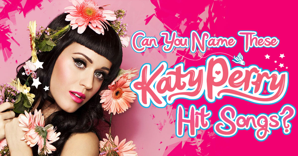 can-you-name-these-katy-perry-hit-songs