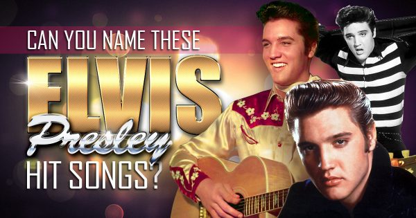 Can You Name These Elvis Presley Hit Songs?