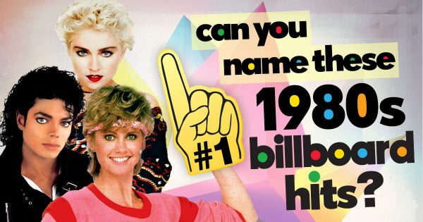 Can You Name These 1980s Billboard No. 1 Hits?