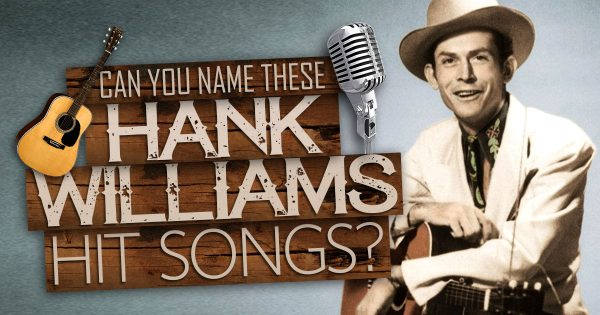 can-you-name-these-hank-williams-hit-songs