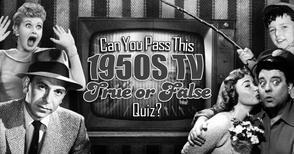 can-you-pass-this-1950s-tv-%22true-or-false%22-quiz