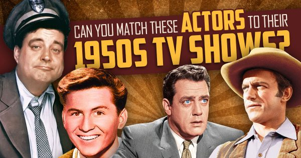 can-you-match-these-actors-to-their-1950s-tv-shows