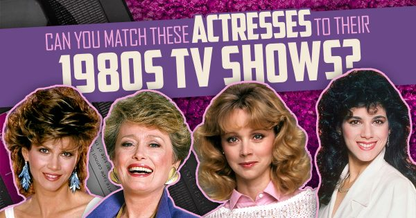 can-you-match-these-actresses-to-their-1980s-tv-shows