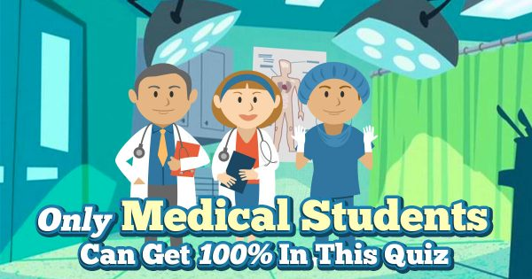 Only Medical Students Can Get 100% In This Quiz