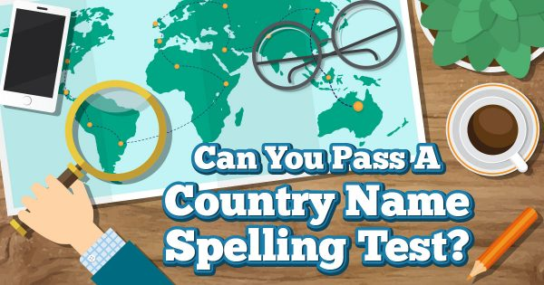 Can You Pass A Country Name Spelling Test?