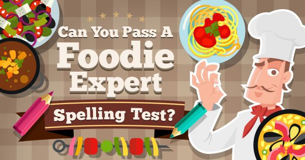 Can You Pass A Foodie Expert Spelling Test?