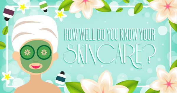 How Well Do You Know Your Skincare?