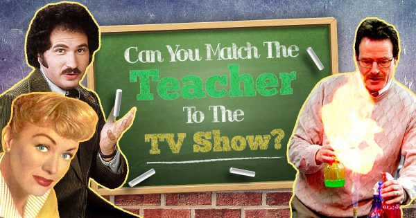 Can You Match The Teacher To The TV Show?