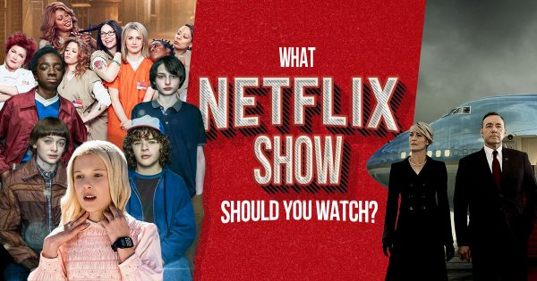 🍿What Netflix Show Should You Watch?