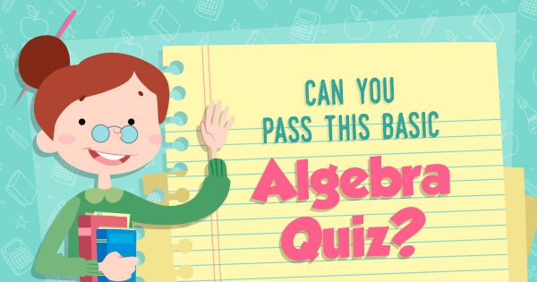 ✏ Can You Pass This Basic Algebra Quiz?