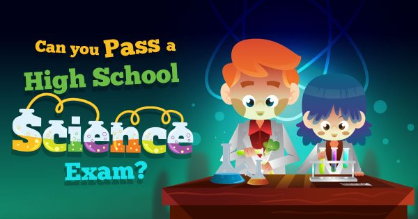 Can You Pass A High School Science Exam?